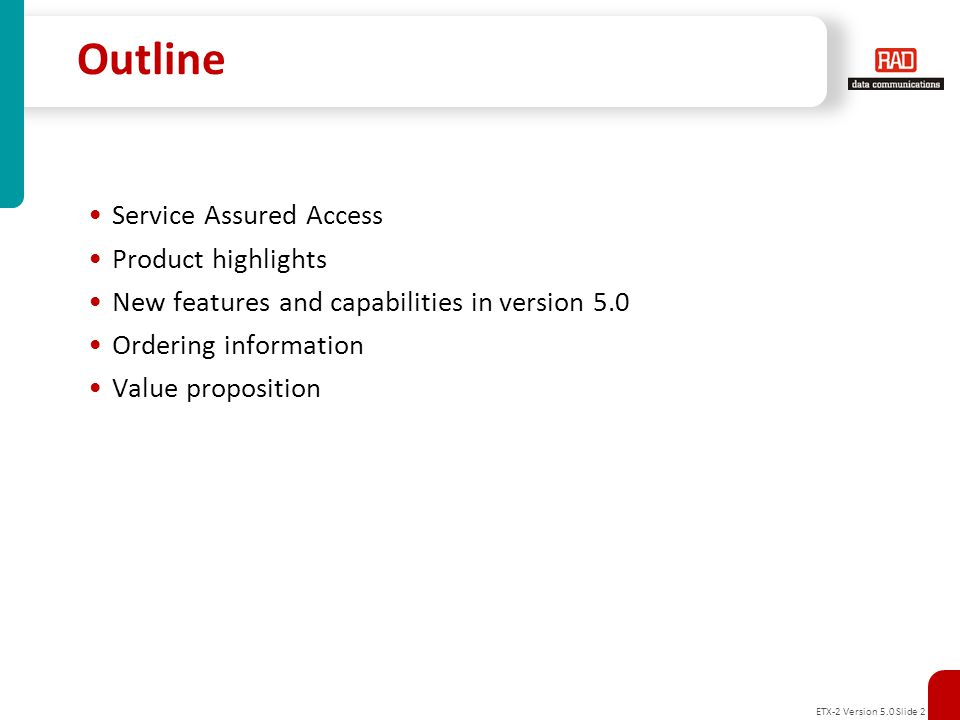 ETX-2 Version 5.0 Slide 3 Service Assured Access (SAA) Throughout the Service Lifecycle A comprehensive set of tools making it easier to plan, deploy, provision, and maintain Carrier Ethernet services