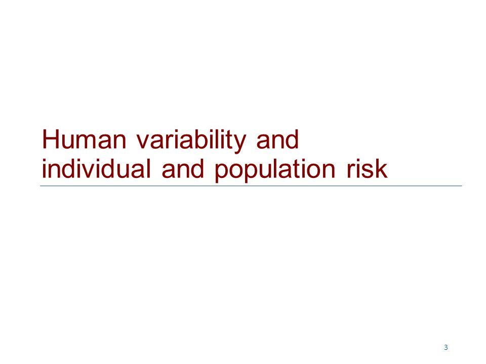 Human variability and individual and population risk 3