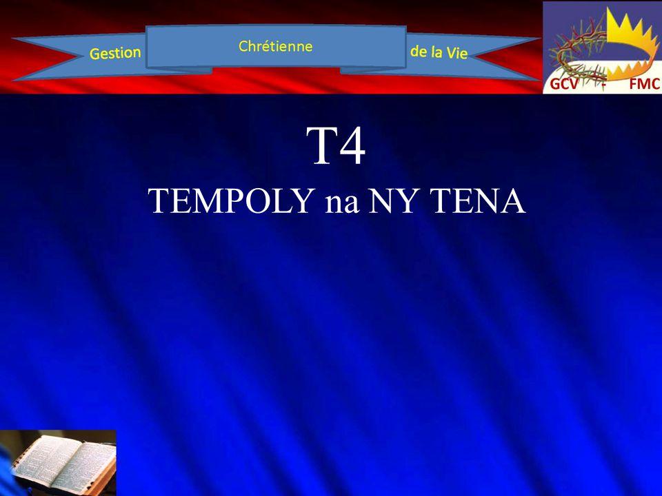 T4 TEMPOLY na NY TENA Voakasika ao anatin'izany ny: FISEHO FITENY HERY MIASA MANGINA FIFANDRAISANA TONTOLO IAINANA