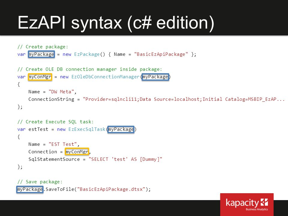 EzAPI syntax (c# edition) // Create package: var myPackage = new EzPackage() { Name =