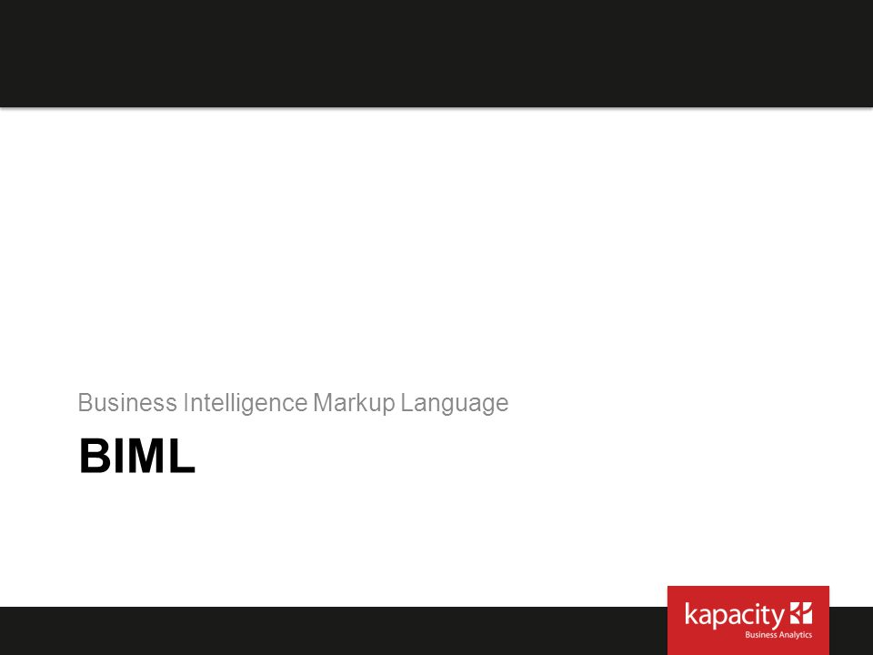 BIML introduction Developed and supported by Varigence XML-based Abstract description of BI solution ASP.NET-style scripting (BIMLScript) Free version with BIDS Helper –Generate SSIS packages –Integrates nicely in SSIS projects Full version with Mist™ IDE (Varigence) –Generate SQL tables, SSAS dimensions, cubes, etc.