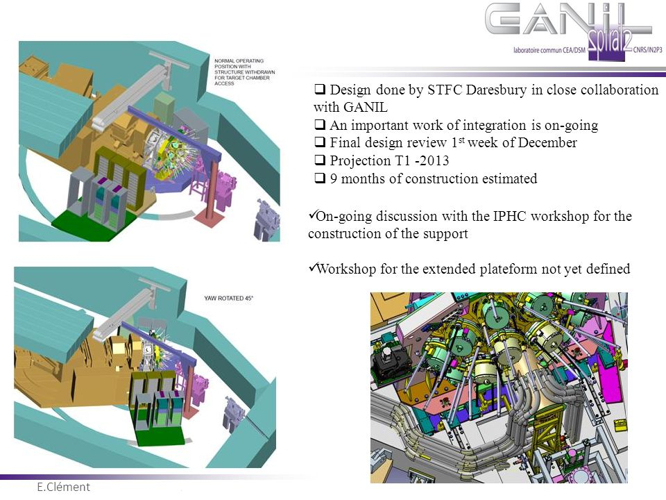  Design done by STFC Daresbury in close collaboration with GANIL  An important work of integration is on-going  Final design review 1 st week of De