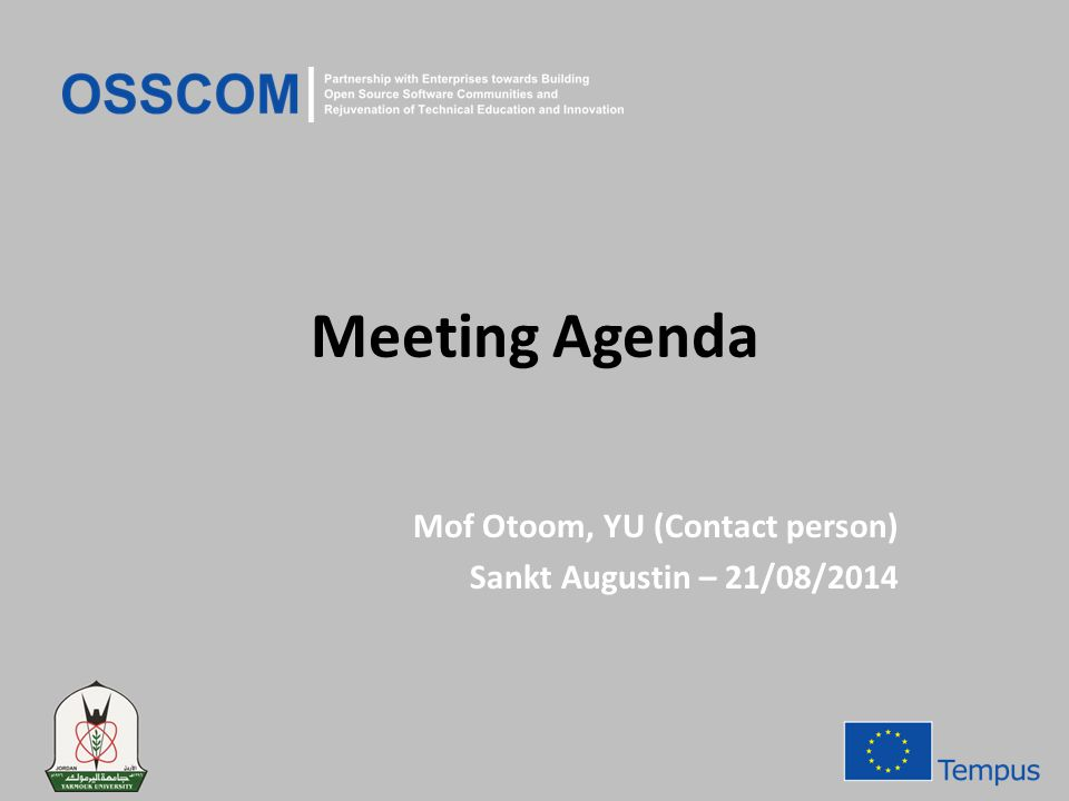 Meeting Agenda Mof Otoom, YU (Contact person) Sankt Augustin – 21/08/2014