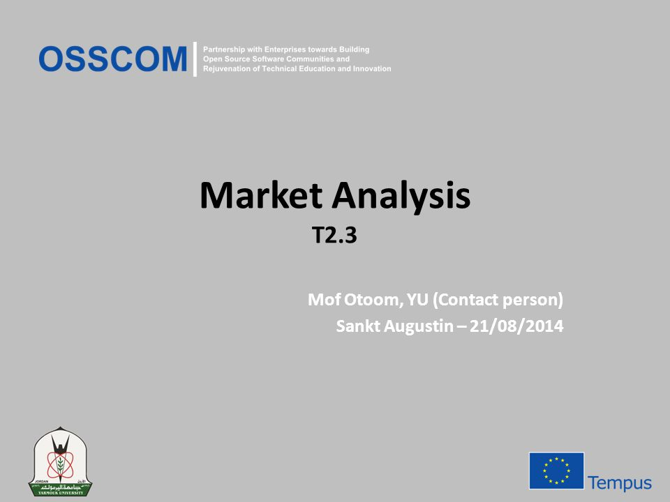 Market Analysis T2.3 Mof Otoom, YU (Contact person) Sankt Augustin – 21/08/2014