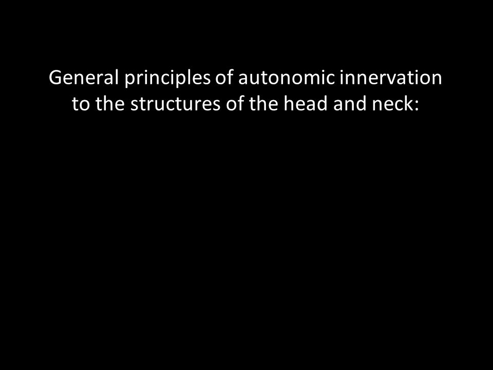General principles of autonomic innervation to the structures of the head and neck: