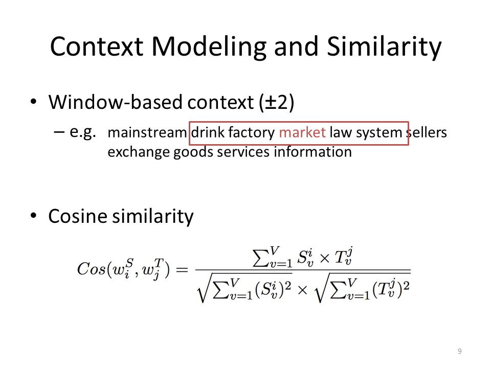 Context Modeling and Similarity Window-based context (±2) – e.g.