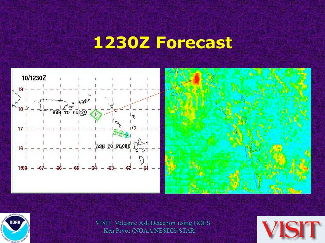 VISIT, Volcanic Ash Detection using GOES Ken Pryor (NOAA/NESDIS/STAR) 1230Z Forecast