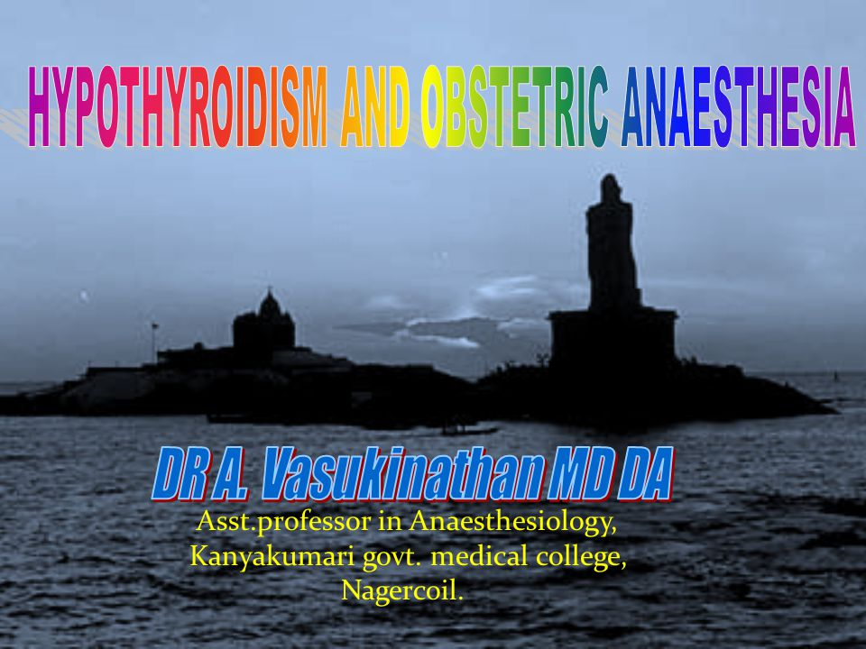 Asst.professor in Anaesthesiology, Kanyakumari govt. medical college, Nagercoil.