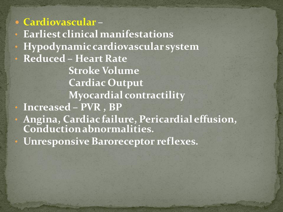 Pulmonary – reduced surfactant production.