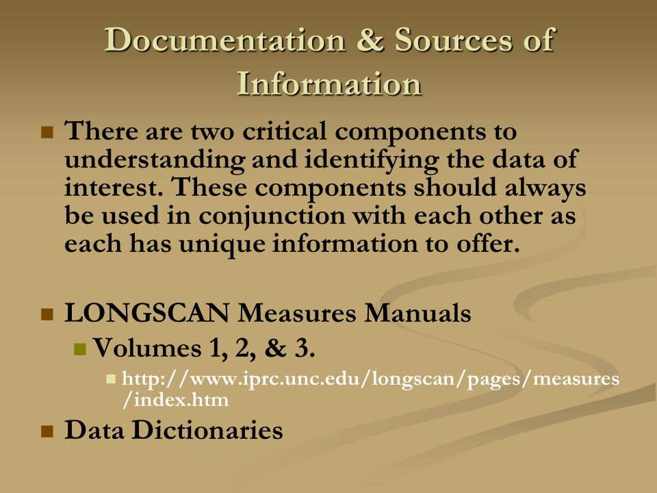 Documentation & Sources of Information There are two critical components to understanding and identifying the data of interest. These components shoul