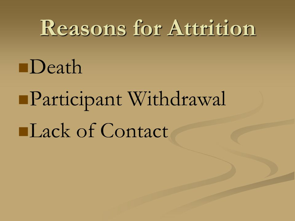 Reasons for Attrition Death Participant Withdrawal Lack of Contact