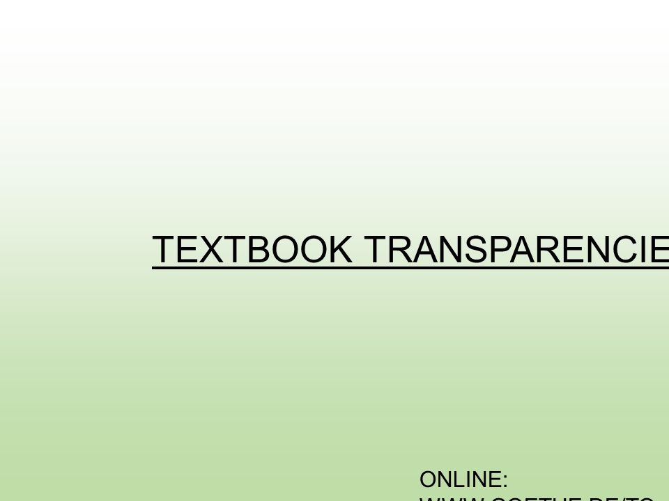 ONLINE: WWW.GOETHE.DE/TO P TEXTBOOK TRANSPARENCIES