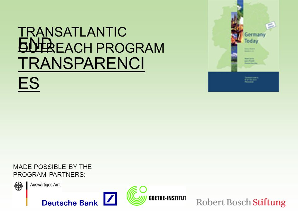 TRANSATLANTIC OUTREACH PROGRAM END TRANSPARENCI ES MADE POSSIBLE BY THE PROGRAM PARTNERS: