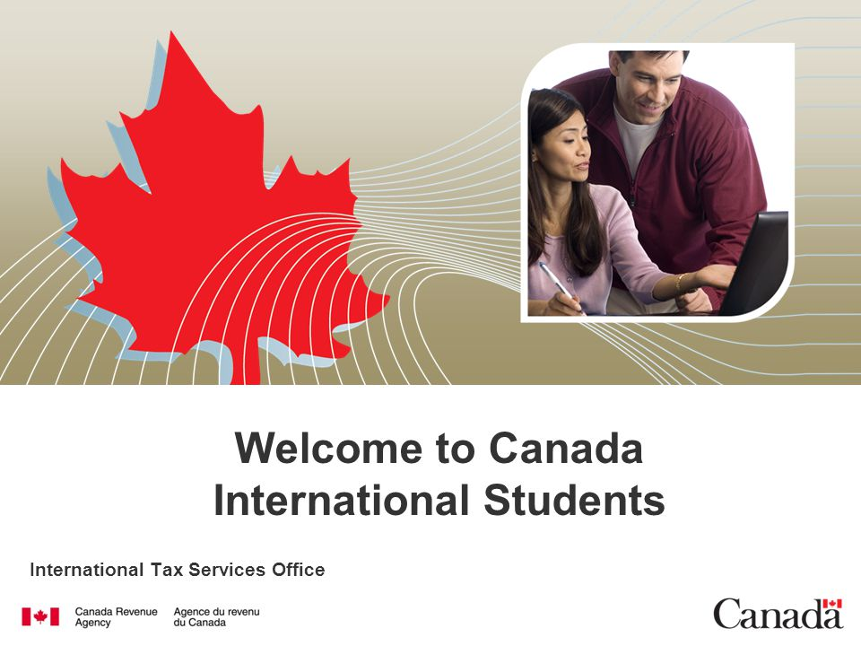 International Tax Services Office Welcome to Canada International Students