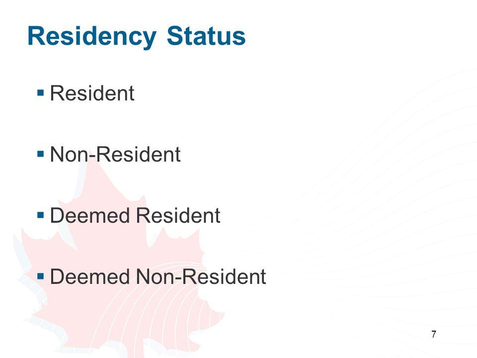 7 Residency Status  Resident  Non-Resident  Deemed Resident  Deemed Non-Resident