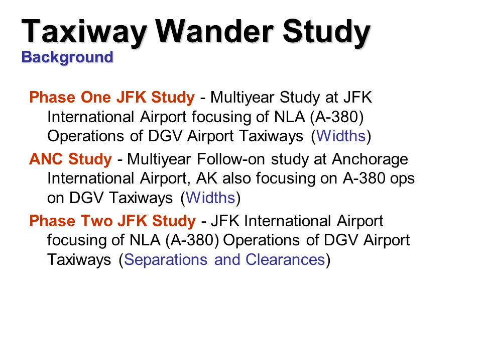 Taxiway Wander Study Phase One JFK Study - Multiyear Study at JFK International Airport focusing of NLA (A-380) Operations of DGV Airport Taxiways (Wi