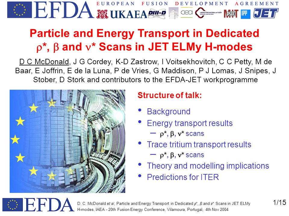 1/15 D. C. McDonald et al, Particle and Energy Transport in Dedicated  *,  and  * Scans in JET ELMy H-modes, IAEA - 20th Fusion Energy Conference,