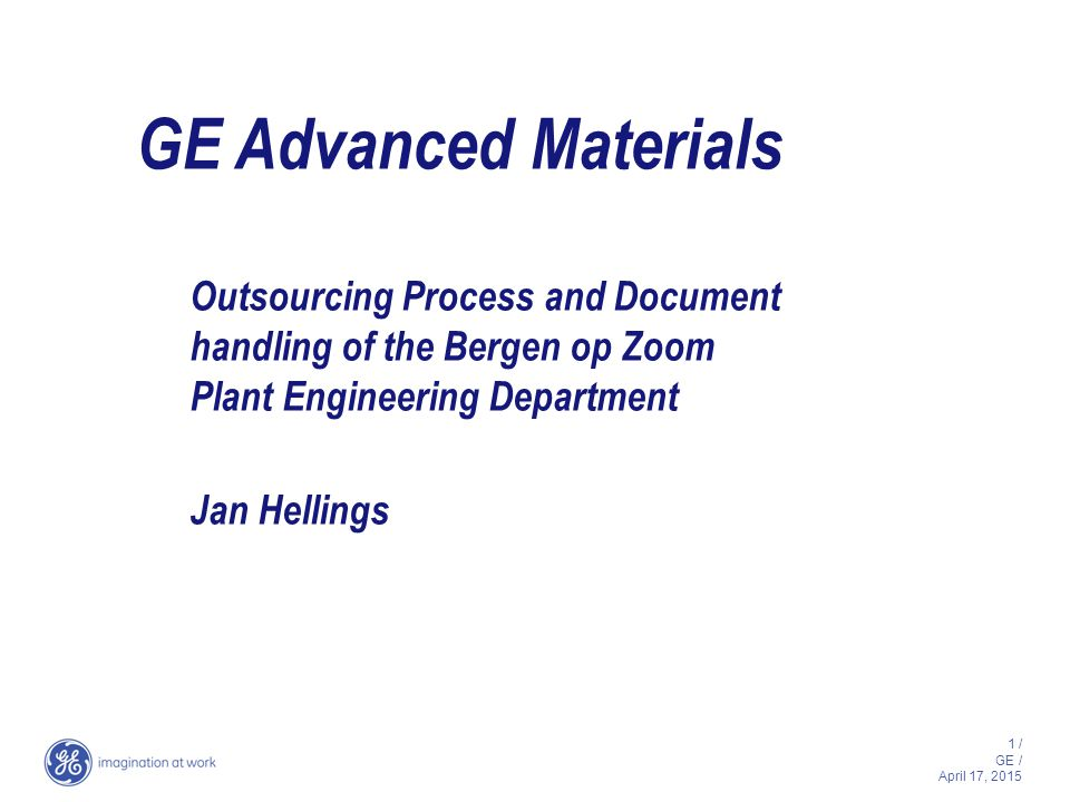 12 / GE / April 17, 2015 GE-AM systems Aker Kvaerner acting as if they are GE-AM GE-AM project owner Wing to Wing (=Investment system) Aker Kvaerner – project owner BudgetHrs usedClose outapprove WtW Report   Progress Report   Project management SourcingMaintenanceHrs
