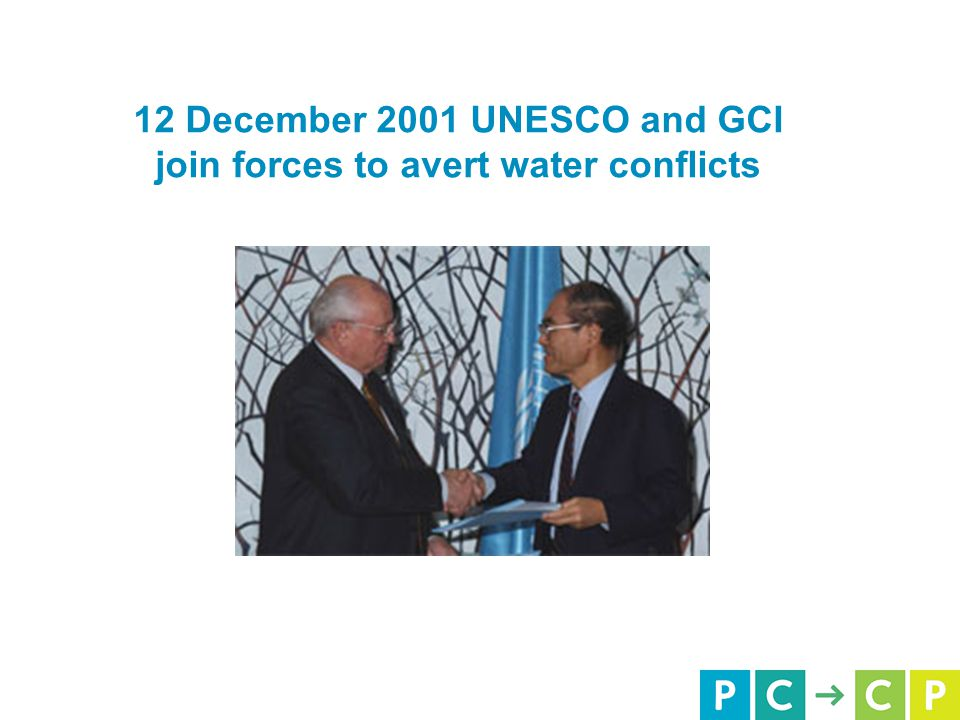 12 December 2001 UNESCO and GCI join forces to avert water conflicts