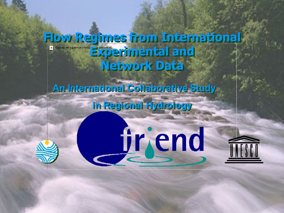 Flow Regimes from International Experimental and Network Data An International Collaborative Study in Regional Hydrology An International Collaborative Study in Regional Hydrology