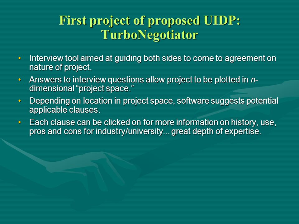 First project of proposed UIDP: TurboNegotiator Interview tool aimed at guiding both sides to come to agreement on nature of project.Interview tool aimed at guiding both sides to come to agreement on nature of project.