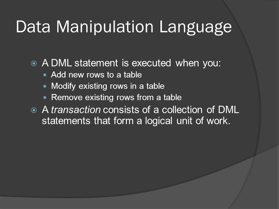 State of the Data Before COMMIT or ROLLBACK  The previous state of the data can be recovered.