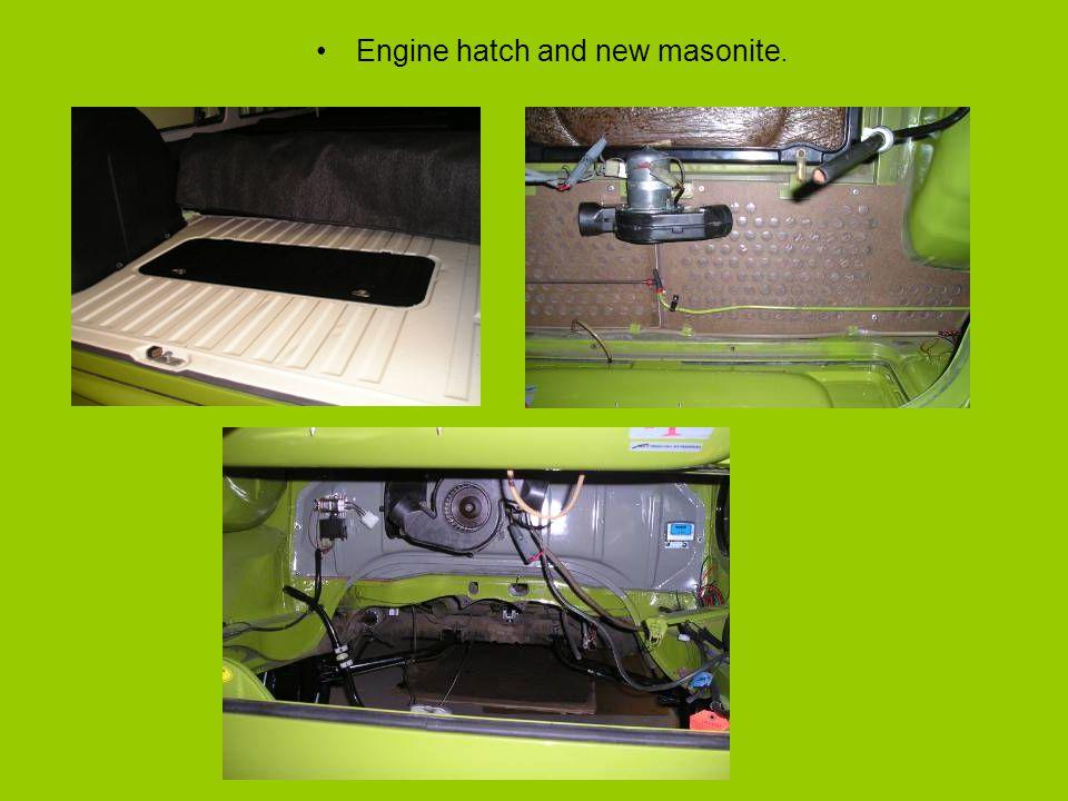 Engine hatch and new masonite.