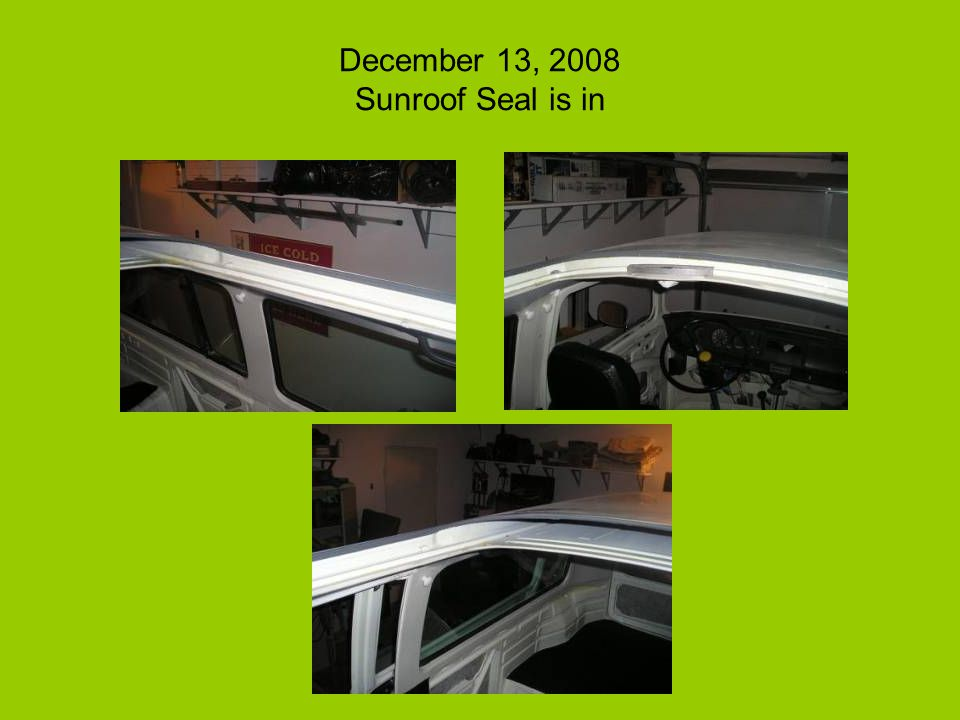 December 13, 2008 Sunroof Seal is in