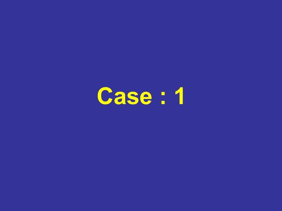 Case : 1