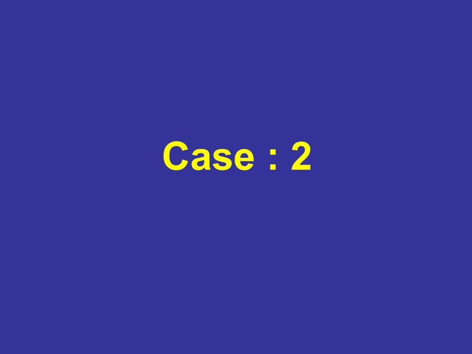 Case : 2