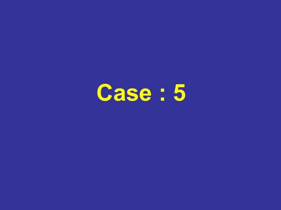 Case : 5
