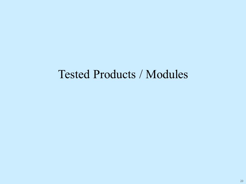 20 Tested Products / Modules