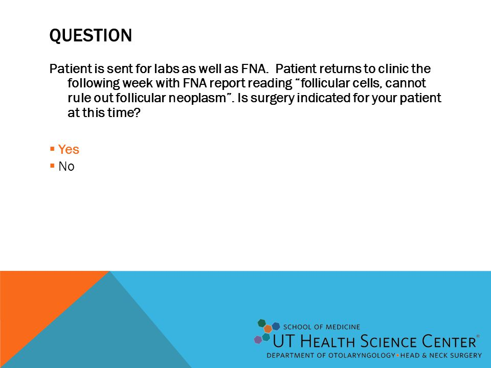 QUESTION Patient is sent for labs as well as FNA.