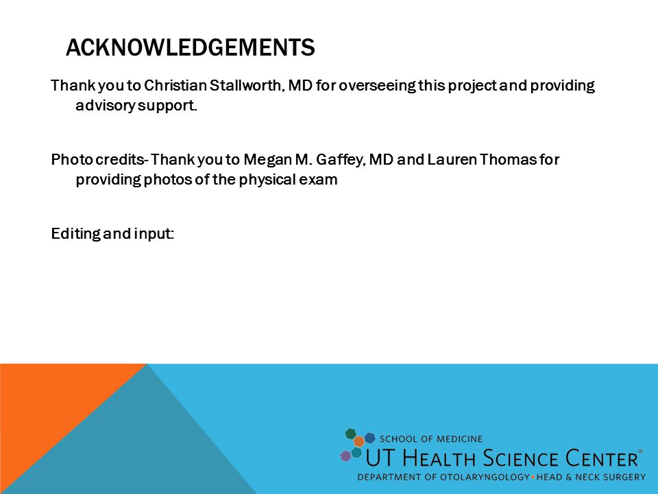 ACKNOWLEDGEMENTS Thank you to Christian Stallworth, MD for overseeing this project and providing advisory support.