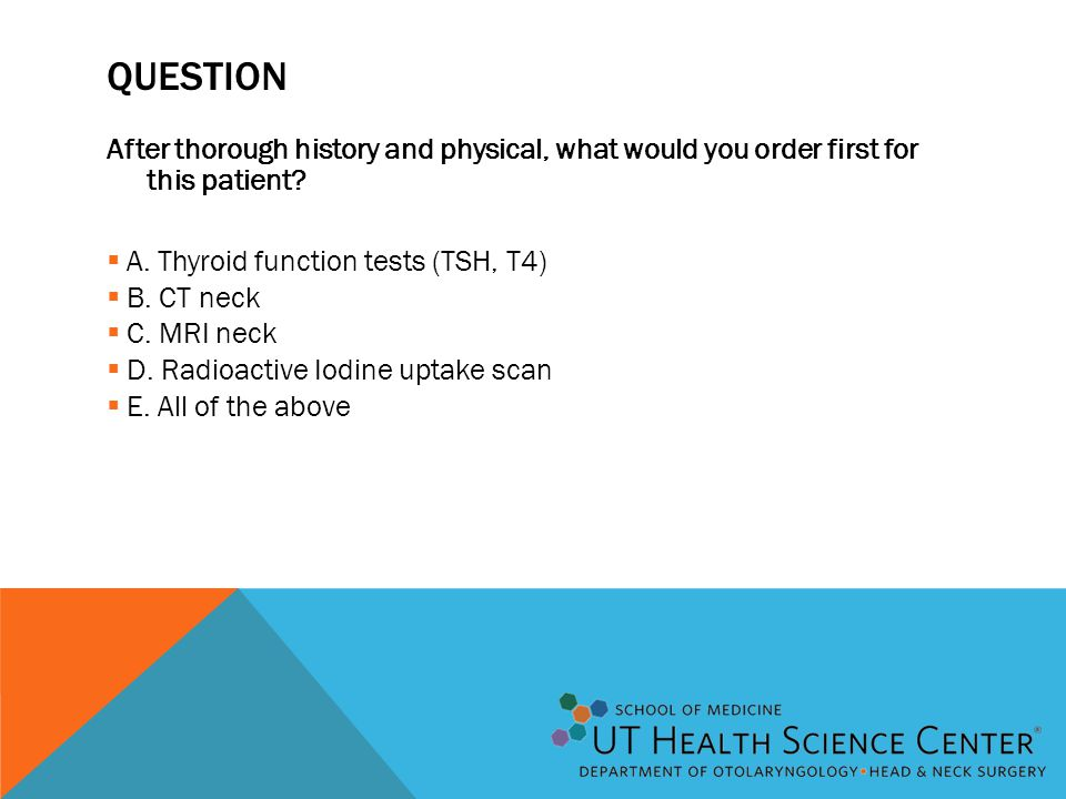 QUESTION After thorough history and physical, what would you order first for this patient.