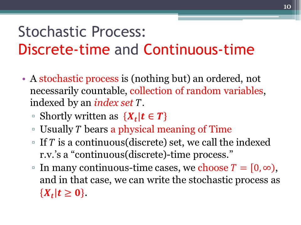 Stochastic Process: Discrete-time and Continuous-time 10