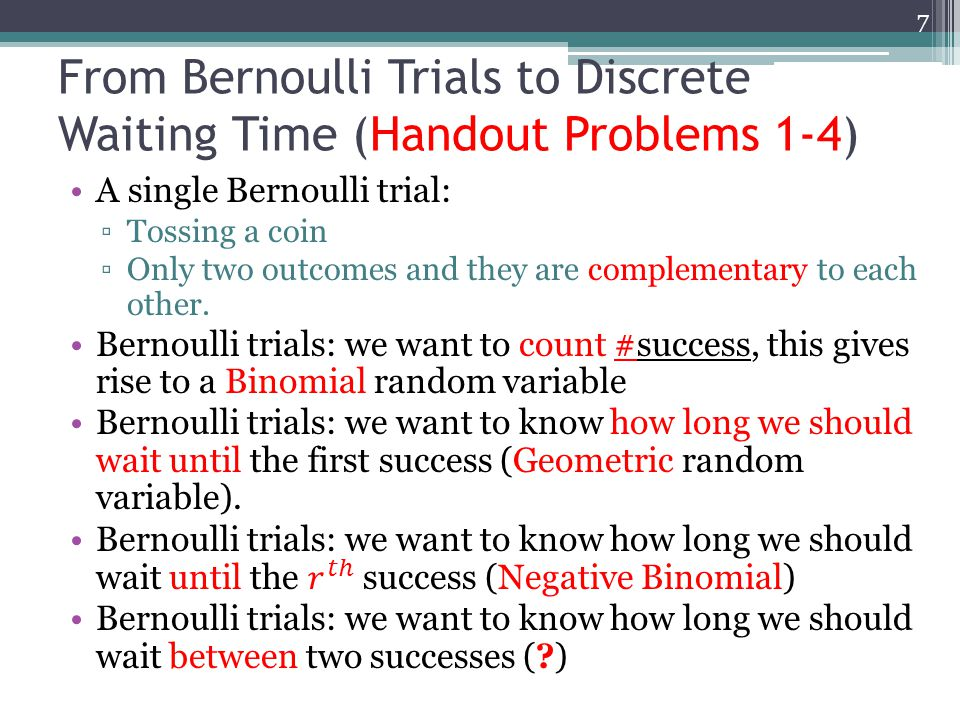 From Bernoulli Trials to Discrete Waiting Time (Handout Problems 1-4) 7