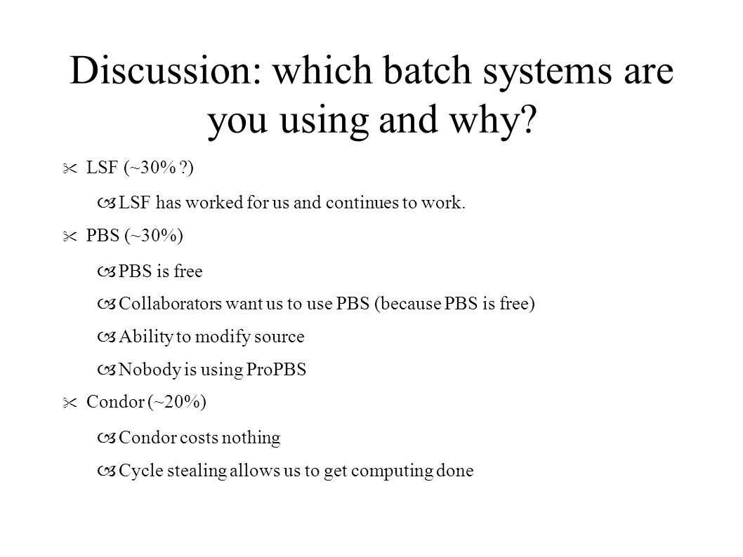 Discussion: which batch systems continued...