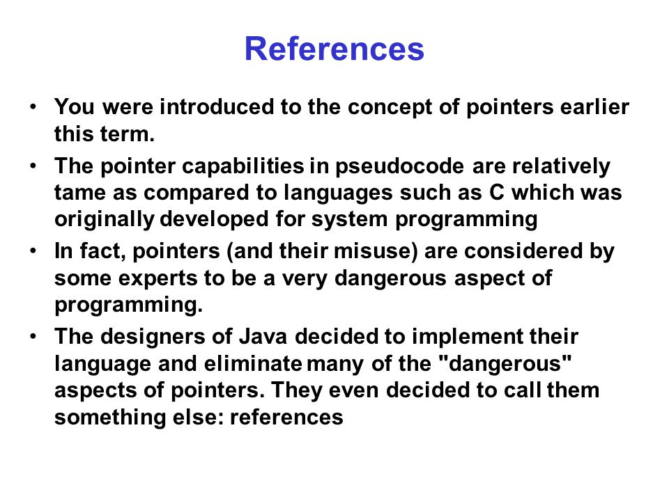 References You were introduced to the concept of pointers earlier this term.