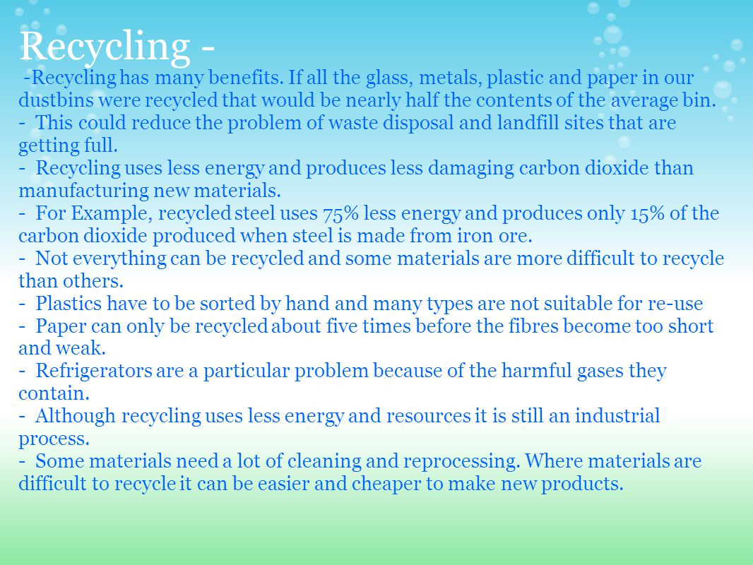 Recycling - -Recycling has many benefits.