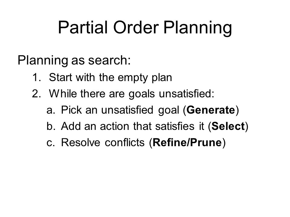 Partial Order Planning Example Four block problem: INITIAL GOAL