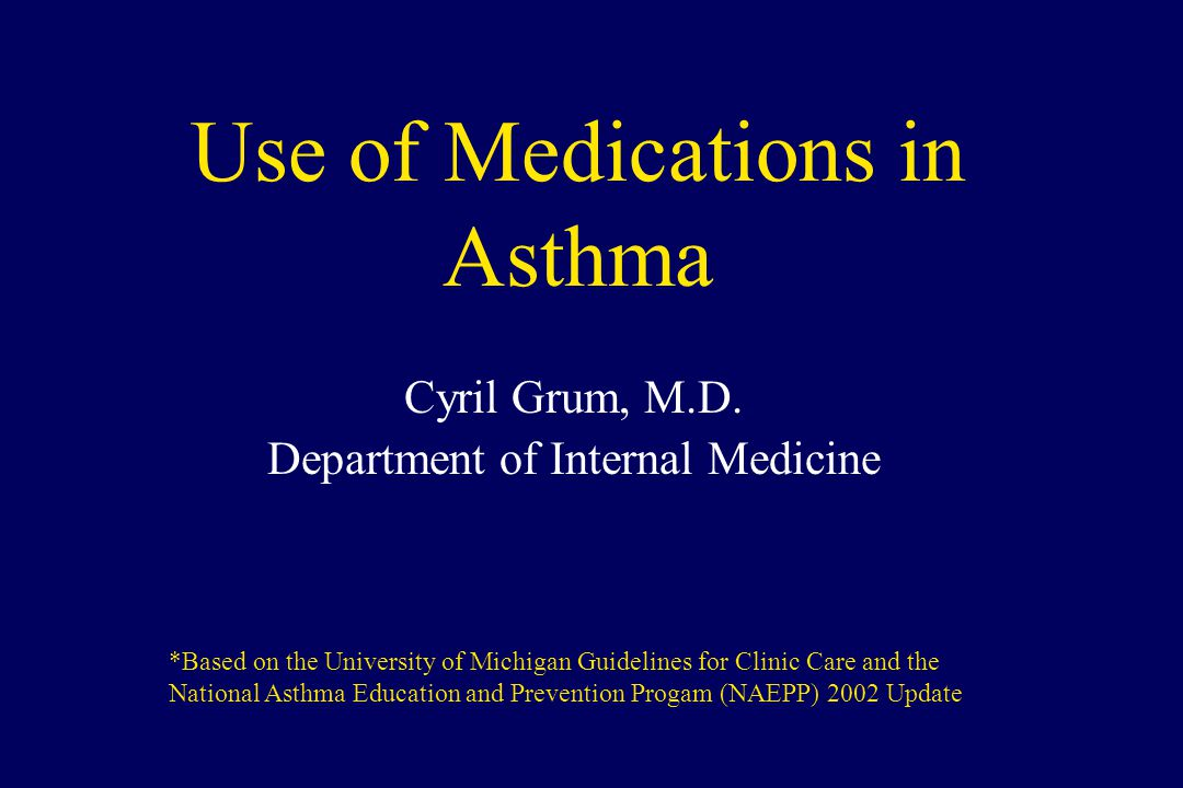 Recommended therapies are based on clinical severity See Powerpoint presentation on Diagnosing and Staging Asthma for background