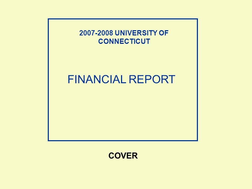 FINANCIAL REPORT COVER 2007-2008 UNIVERSITY OF CONNECTICUT