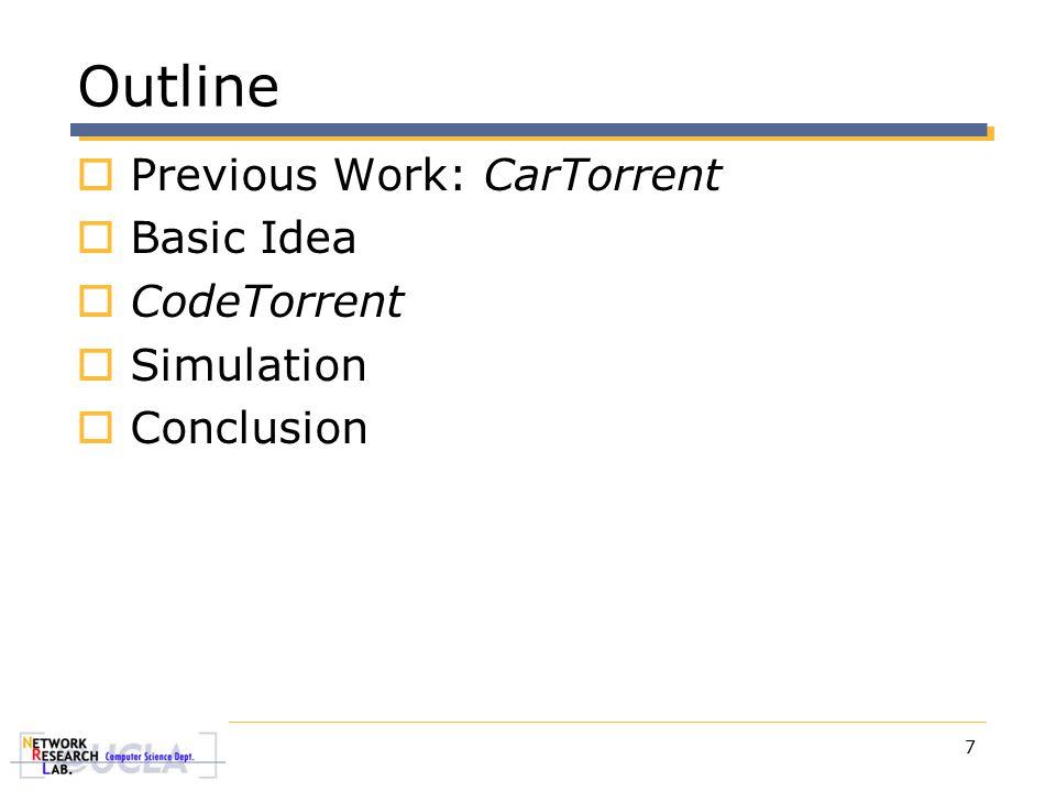 7 Outline  Previous Work: CarTorrent  Basic Idea  CodeTorrent  Simulation  Conclusion