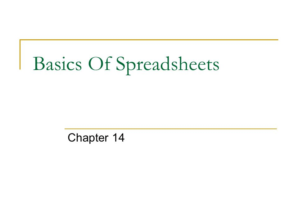 Basics Of Spreadsheets Chapter 14