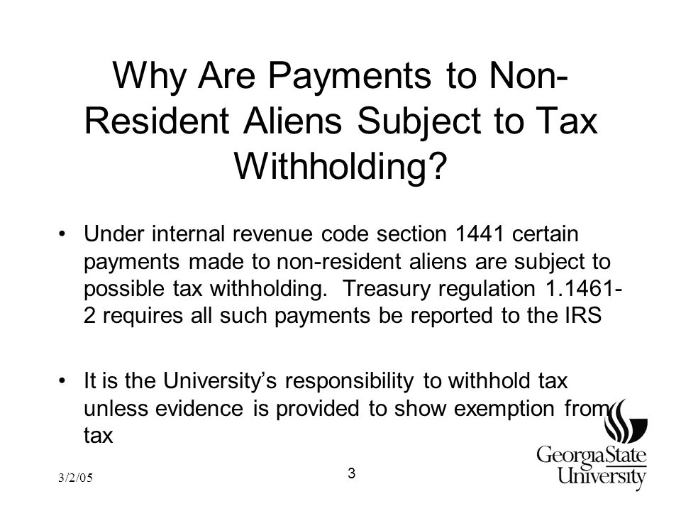 3/2/05 Why Are Payments to Non- Resident Aliens Subject to Tax Withholding.