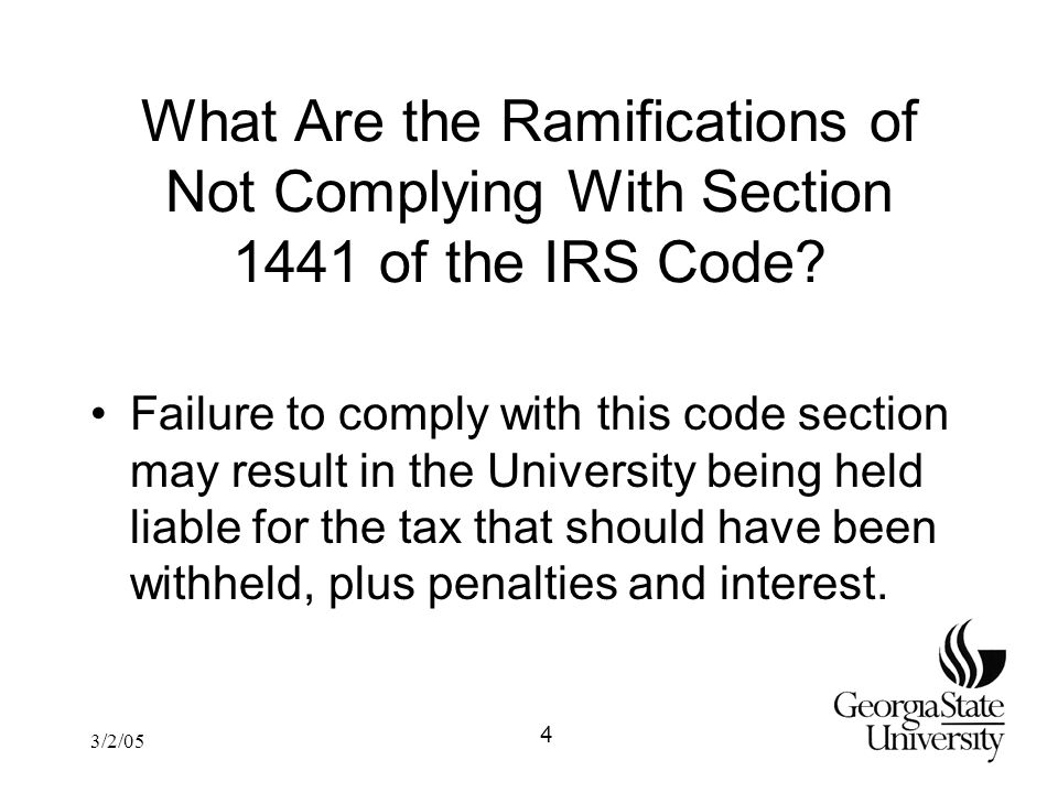3/2/05 What Are the Ramifications of Not Complying With Section 1441 of the IRS Code.
