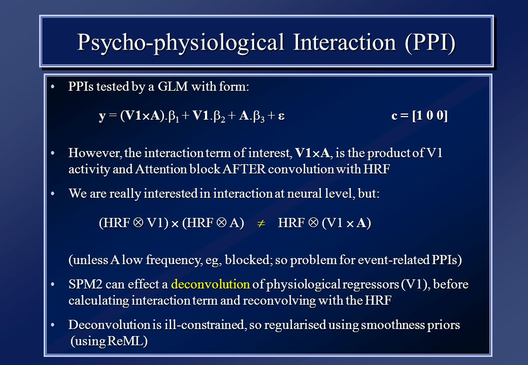 Psycho-physiological Interaction (PPI) PPIs tested by a GLM with form:PPIs tested by a GLM with form: y = (V1  A).