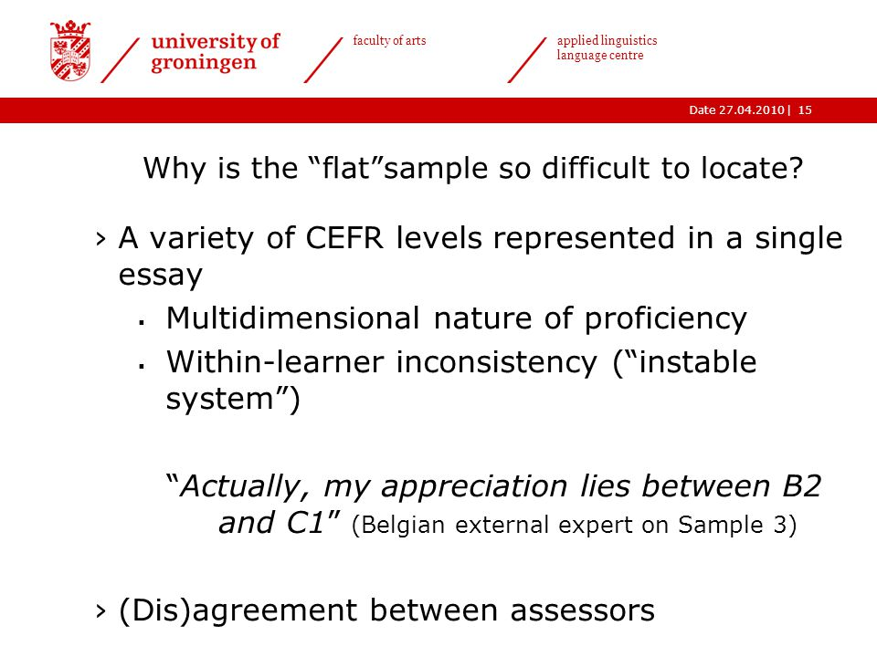 |Date 27.04.2010 faculty of arts applied linguistics language centre Why is the flat sample so difficult to locate.
