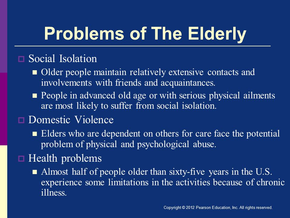 Problems of The Elderly  Social Isolation Older people maintain relatively extensive contacts and involvements with friends and acquaintances.